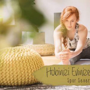 Hobinizi evinize taşıyın: Spor Severler