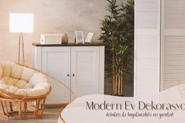 Modern ev dekorasyon ürünleri ile Hayalinizdeki evi yaratın!