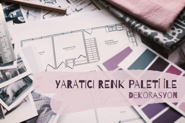 Yaratıcı Renk Paleti ile Dekorasyon